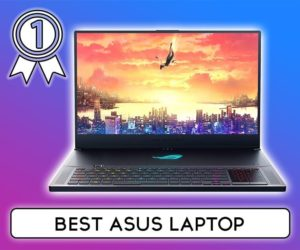 Best ASUS Laptops Review IntoLaptop