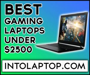 10 Best High-End Gaming Laptops Under $2500 | Into Laptop