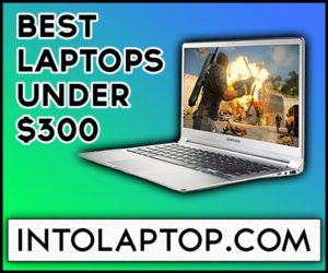 10 Best Laptops Under $300 Budget IntoLaptop