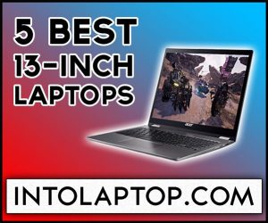 5 Best 13 Inch Laptops Reviews In 2020 Into Laptop