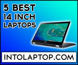 Top 5 Best 14 inch Laptops In 2020 Into Laptop