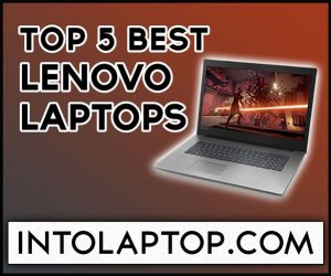 Top 5 Best Lenovo Laptops Review In 2020 | Into Laptop