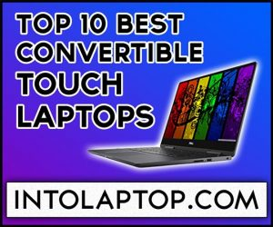 Top 10 Best 2 in 1 Convertible Laptops with Touchscreen Into Laptop