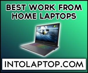 Best Work From Home Laptops in 2020 [Corona Virus Pandemic]