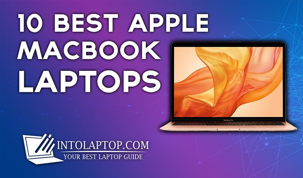 10 Best Apple MacBook Laptops Into Laptop