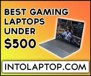 10 Best Gaming Laptops Under $500 Into Laptop