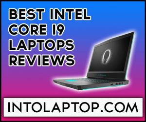 10 Best Intel Core i9 HK CPU Laptops in 2020 Into Laptop
