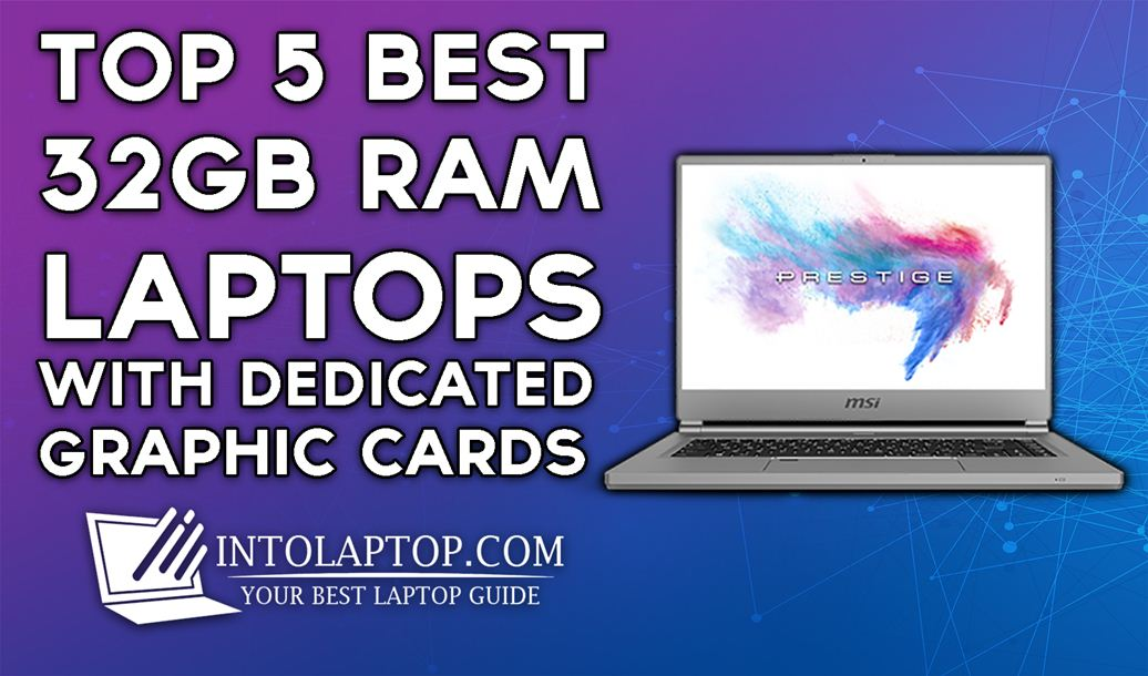 Top 5 Best 32GB RAM Laptops with Dedicated GPU Into Laptop