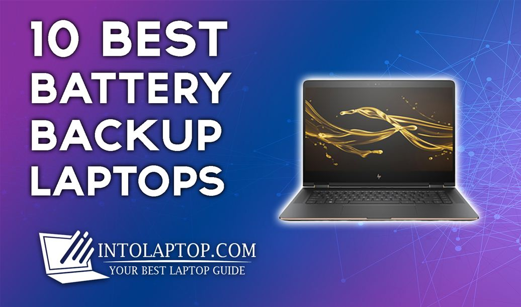 10 Best Battery Backup Laptops In [month_year]