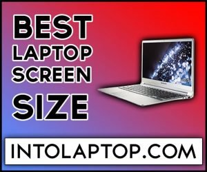 Which Laptop Screen Size a Perfect Choice?