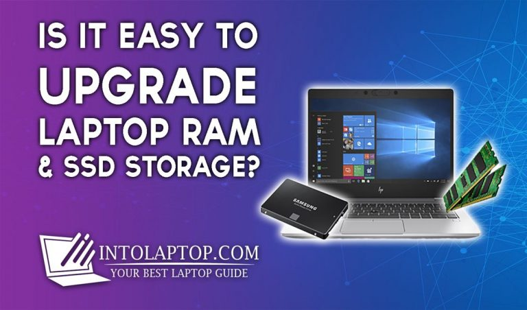 Is it Easy to Upgrade Laptop RAM & SSD Storage?