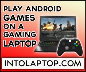 How to Play Android Games on Gaming Laptop?