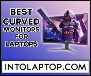 8 Best Gaming Curved Monitor for Laptop & MacBook Pro