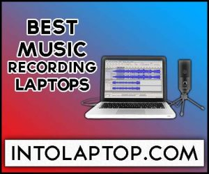 5 Best Laptop For Music Production & Recording