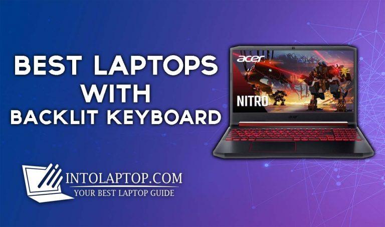 5 Best Backlit Keyboard Laptop
